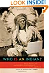 Who is an Indian?: Race, Place, and t...