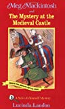 Meg Mackintosh and the Mystery at the Medieval Castle: A Solve-It-Yourself Mystery (Meg Mackintosh Mystery series)