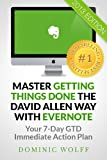 Master Getting Things Done the David Allen Way with Evernote: Your 7-Day GTD Immediate Action Plan [August 2013 Edition]
