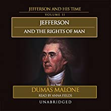Jefferson and the Rights of Man: Jefferson and His Time, Volume 2 Audiobook by Dumas Malone Narrated by Anna Fields