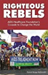 Righteous Rebels: AIDS Healthcare Fou...
