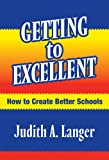 Getting to Excellent: How to Create Better Schools (0807744727) by Judith A. Langer
