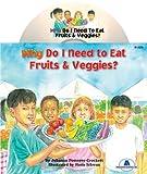 Why Do I Need To Eat Fruits & Veggies?