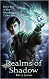 Realms of Shadow (Mondragoran Chronicles Book 2)
