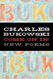 Come On In! (0060577061) by Bukowski, Charles