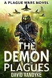 The Demon Plagues (Plague Wars Series Book 5)