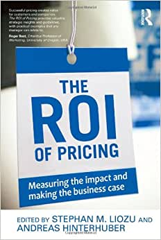 The ROI Of Pricing: Measuring The Impact And Making The Business Case