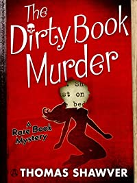 The Dirty Book Murder: A Rare Book Mystery by Thomas Shawver ebook deal