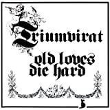 Old Loves Die Hard by Triumvirat [Music CD]