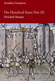img - for The Hundred Years War, Volume 3: Divided Houses (The Middle Ages Series) book / textbook / text book
