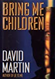 Bring Me Children (0394584716) by Martin, David