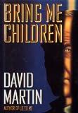 Bring Me Children (0394584716) by Martin, David