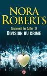 Lieutenant Eve Dallas, Tome 18 : Division du crime par Roberts