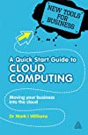A quick start guide to cloud computing : moving your business into the cloud