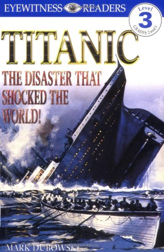 DK Readers: Titanic: The Disaster That Shocked the World! (Level 3: Reading Alone)