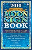 Llewellyns 2010 Moon Sign Book: Plan Your Life by the Cycles of the Moon (Annuals - Moon Sign Book)