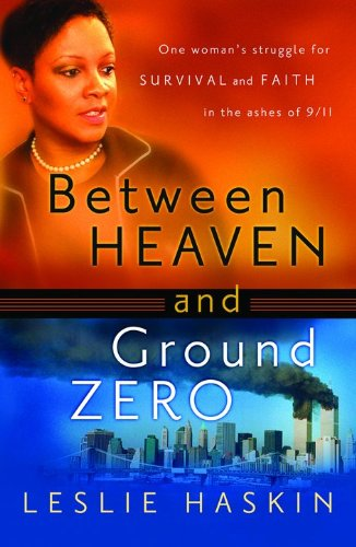 Between Heaven and Ground Zero by Leslie Haskin NEW 2006 HARDCOVER