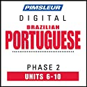 Port (Braz) Phase 2, Unit 06-10: Learn to Speak and Understand Portuguese (Brazilian) with Pimsleur Language Programs  by Pimsleur
