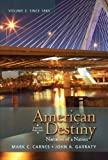 American Destiny: Narrative of a Nation, Volume 2 with NEW MyHistoryLab with eText -- Access Card Package (4th Edition) (0205216544) by Carnes, Mark C.