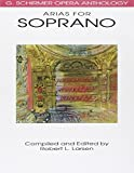 Arias for Soprano: G. Schirmer Opera Anthology