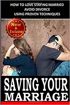 Saving Your Marriage: How To Love Staying Married: Avoid