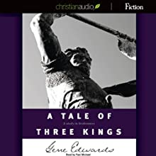 A Tale of Three Kings Audiobook by Gene Edwards Narrated by Paul Michael