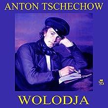Wolodja (       ungekürzt) von Anton Tschechow Gesprochen von: Thomas Gehringer