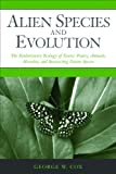 img - for Alien Species and Evolution: The Evolutionary Ecology of Exotic Plants, Animals, Microbes, and Interacting Native Species book / textbook / text book