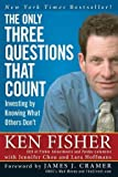 img - for The Only Three Questions That Count: Investing by Knowing What Others Don't (Fisher Investments Press) book / textbook / text book