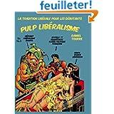 Pulp libéralisme, la tradition libérale pour les débutants