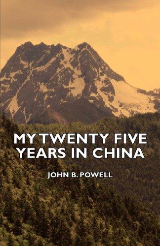 My Twenty Five Years in China