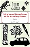 img - for Miracles and Conundrums of the Secondary Planets book / textbook / text book
