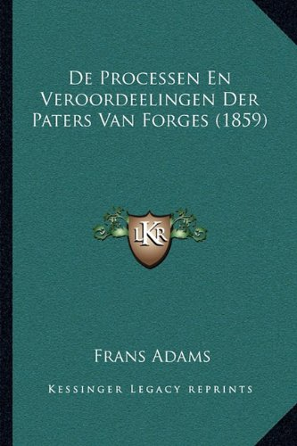 de Processen En Veroordeelingen Der Paters Van Forges (1859)