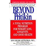 Beyond Pritikin: A Total Nutrition Program For Rapid Weight Loss, Longevity, & Good Health ~ Ann Louise Gittleman