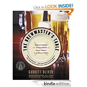 The Brewmaster's Table: Discovering the Pleasure of Real Beer with Real Food