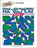 Pre-Geometry (Straight Forward Math Series, Book 1) (Advanced Straight Forward Math Series)