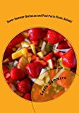 Super Summer Barbecue and Pool Party Picnic Salads!: Side Dishes for All Your Summer Parties (Summer Food Series) (Volume 1)
