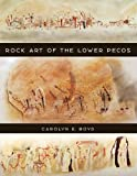 Rock Art of the Lower Pecos (Texas A&M University Anthropology Series)