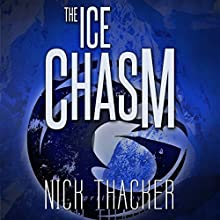 The Ice Chasm: Harvey Bennet Thrillers, Book 3 Audiobook by Nick Thacker Narrated by Mike Vendetti
