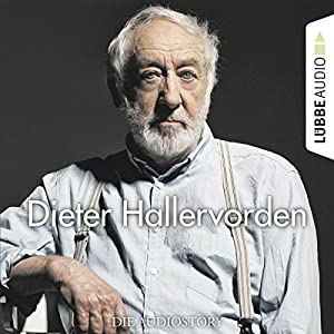 Dieter Hallervorden - Die Audiostory Hörbuch