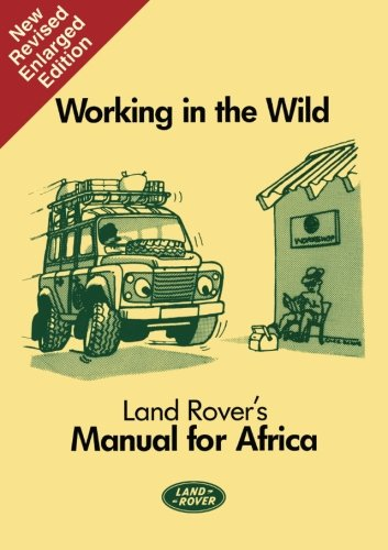 Working in the Wild Land Rover's Manual for Africa: Owners Manual (Working in the wild: manual for Africa)