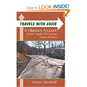 "Travels With Susie: A Hilarious Account of One Couple""s RV Journey Across America Gordon Grindstaff"