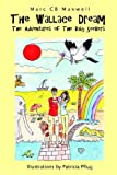 The Wallace Dream: The Adventures of the Baby Seekers