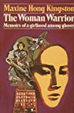 The Woman Warrior: Memoirs of a Girlhood among Ghosts (0394400674) by Kingston, Maxine Hong