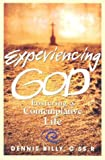 Dennis J., Cssr Billy Experiencing God: Fostering a Contemplative Life