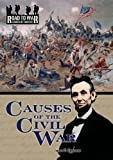 Causes of the Civil War (The Road to War: Causes of Conflict)