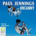 Uncanny (       UNABRIDGED) by Paul Jennings Narrated by Stig Wemyss