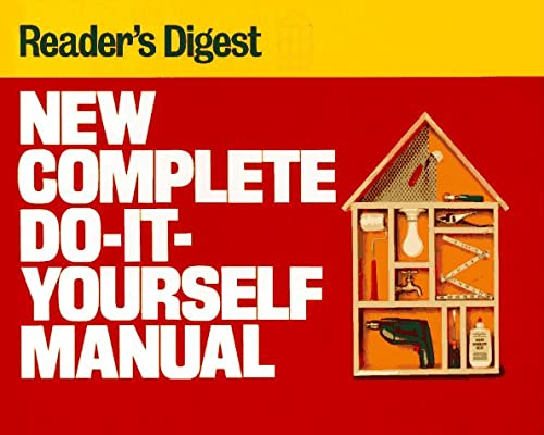 New Complete Do-It-Yourself Manual, Reader's Digest Editors