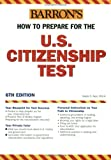 img - for How to Prepare for the U.S. Citizenship Test (Barron's United States Citizenship Test) book / textbook / text book