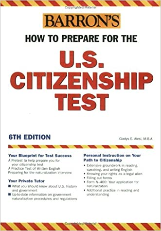 How to Prepare for the U.S. Citizenship Test (Barron's United States Citizenship Test) written by Gladys Alesi MBA